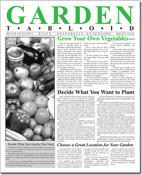 Complete content for the vegetable gardening area can be found in Extension Publication P1091: The Garden Tabloid.