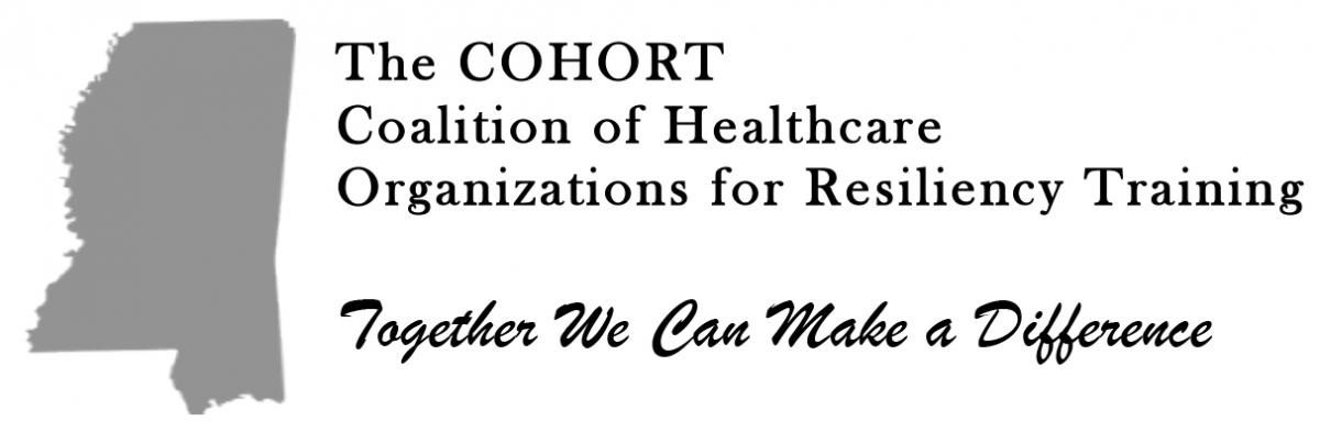The COHORT, Coalition of Healthcare Organizations for Resiliency Training. Together We Can Make a Difference.