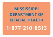 Mississippi Department of Mental Health Helpline, 1-877-210-8513
