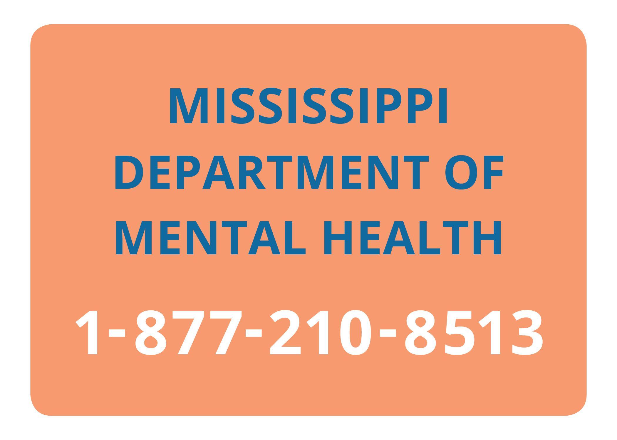 Mississippi Department of Mental Health Helpline, 1-877-210-8513