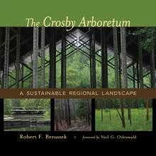 Mississippi's diverse ecosystems take center stage in Mississippi State University landscape architecture professor Bob Brzuszek's new book about the Crosby Arboretum. (Photo courtesy of Louisiana State University Press)